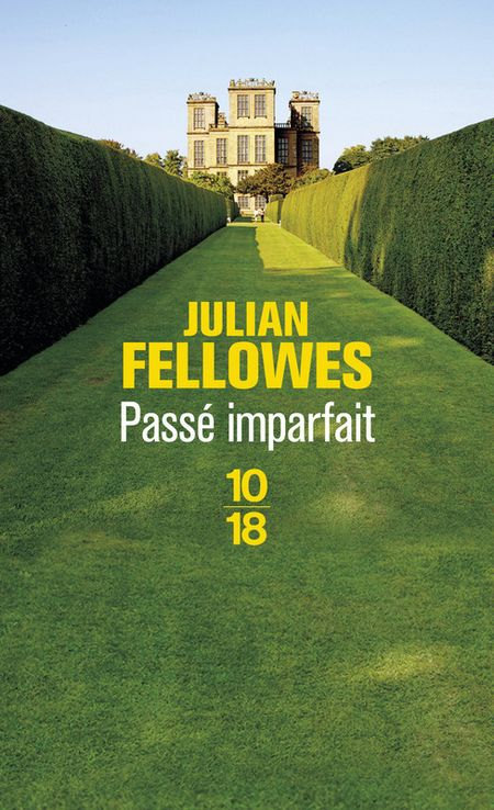 Passé imparfait – Julian Fellowes