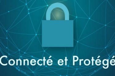 Connecté et Protégé
