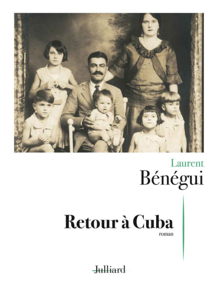 Retour à Cuba Laurent Bénégui